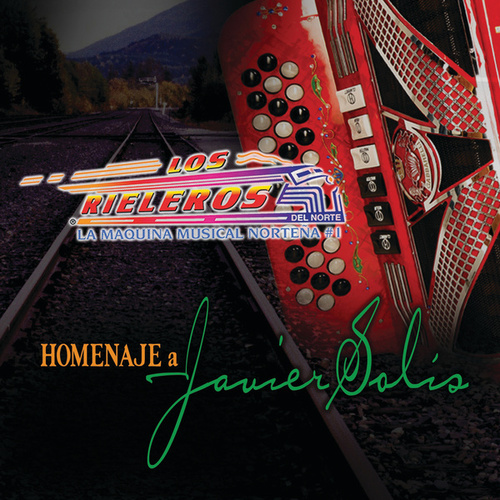 Play & Download Homenaje A Javier Solis by Los Rieleros Del Norte | Napster
