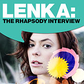 Play & Download Lenka: The Rhaposdy Interview by Lenka | Napster