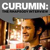 Play & Download Curumin: The Rhapsody Interview by Curumin | Napster