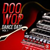 Doo Wop Dance Date, Vol. 1 by Various Artists