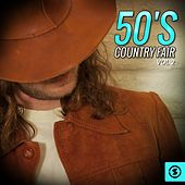 Play & Download 50's Country Fair, Vol. 2 by Various Artists | Napster