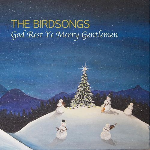 Play & Download God Rest Ye Merry Gentlemen by The Birdsongs | Napster