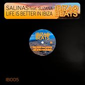 Life Is Better in Ibiza by Salinas