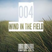 Wind in the Field (Downtempo Series), Vol. 004 by Various Artists