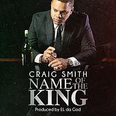 Play & Download Name Of The King by Craig Smith | Napster