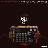 Play & Download Practicing Tag Team Moves by Micall Parknsun | Napster