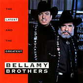 Play & Download Latest & The Greatest by Bellamy Brothers | Napster