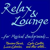 Relax & Lounge: for Musical Backgrounds (Massimo Faraò, Carlo Cantini, Luca Colombo and Other Artists...) by Various Artists