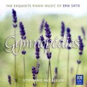 Gymnopédies: The Exquisite Piano Music Of Erik Satie by Stephanie McCallum