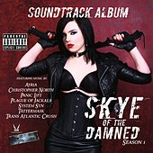 Play & Download Skye of the Damned Season 1 (Original Soundtrack) by Various Artists | Napster
