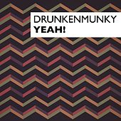Play & Download Yeah! by Drunkenmunky | Napster