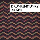 Yeah! by Drunkenmunky