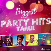 Biggest Party Hits (Tamil) by Various Artists
