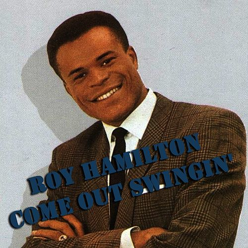 Play & Download Come out Swingin' by Roy Hamilton | Napster