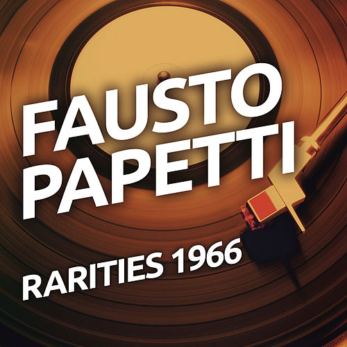 Play & Download Fausto Papetti  - Rarietes 1966 by Fausto Papetti | Napster