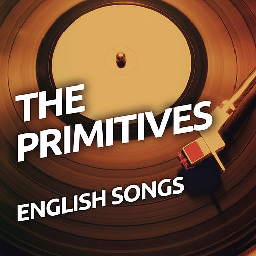 English Songs by The Primitives