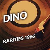 Play & Download Dino -  Rarietes 1966 by Dino | Napster