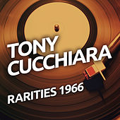 Tony Cucchiara - Rarietes 1966 von Various Artists