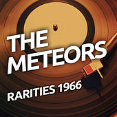 Play & Download The Meteors - Rarietes 1966 by The Meteors | Napster