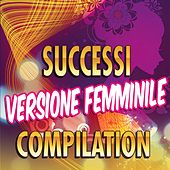 Successi versione femminile compilation by Various Artists