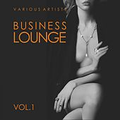 Business Lounge, Vol. 1 by Various Artists