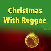 Christmas With Reggae by Various Artists