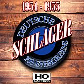 Play & Download Deutsche Schlager 1954 - 1955 (100 Evergreens HQ Mastering) by Various Artists | Napster