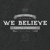 We Believe by Tru-Serva