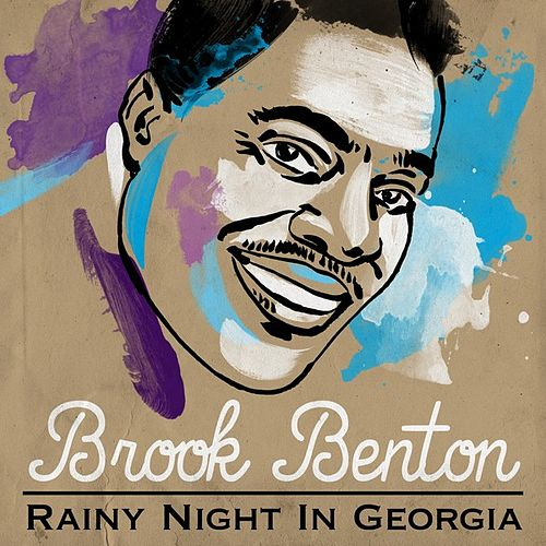 Rainy Night in Georgia by Brook Benton