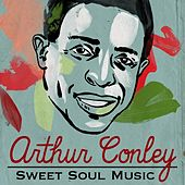 Play & Download Sweet Soul Music by Arthur Conley | Napster