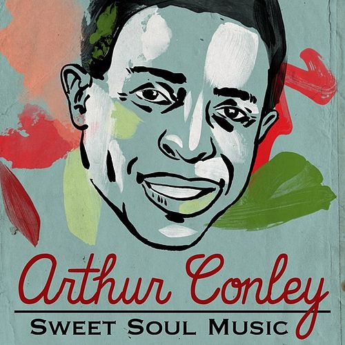 Sweet Soul Music by Arthur Conley