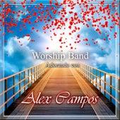 Play & Download Adorando Con Alex Campos by The Worship Band | Napster