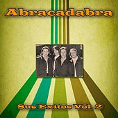 Play & Download Sus Éxitos, Vol. 2 by Abracadabra | Napster