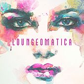 Play & Download Loungeomatica by Various Artists | Napster