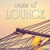 Play & Download Oasis of Lounge by Various Artists | Napster