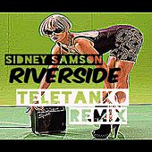 Play & Download Riverside (Teletanko Remix) by Sidney Samson | Napster