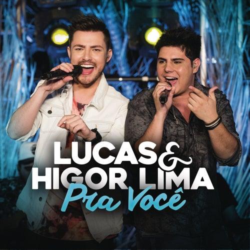 Pra Você (Ao Vivo) de Lucas & Higor Lima