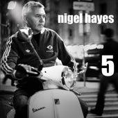 5 by Nigel Hayes