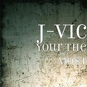 Your the Most by J.Vic