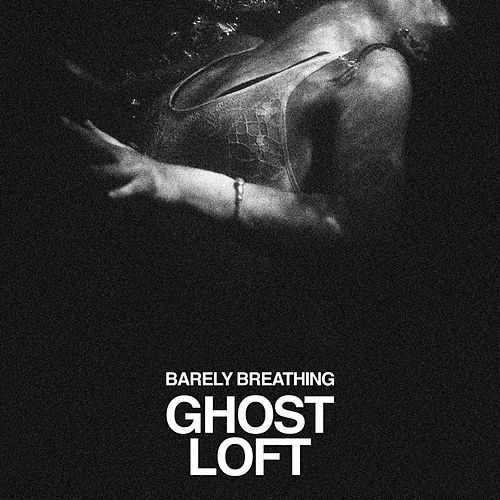 Barely Breathing von Ghost Loft