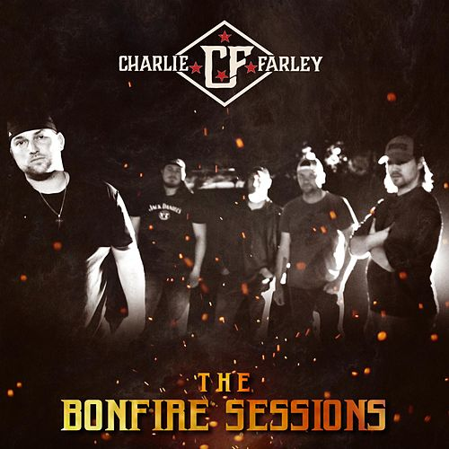 Play & Download The Bonfire Sessions by Charlie Farley | Napster