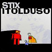 Play & Download Itolduso by Stix | Napster