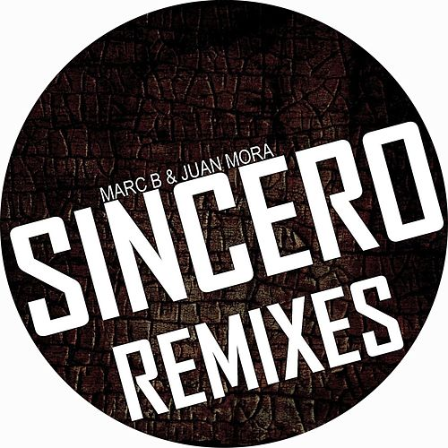 Play & Download Sincero Remixes by Marc B | Napster