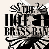 Working Together / Keepin' It Funky by Hot 8 Brass Band