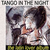 Tango In The Night: The Latin Lover Album by Various Artists