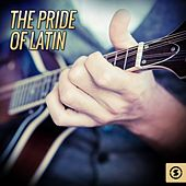The Pride Of Latin by Various Artists