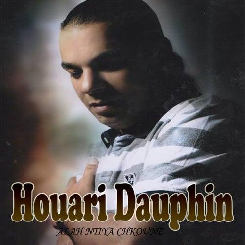 Alah Ntiya Chkoune by Houari Dauphin