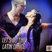 Play & Download Let's Do The Latin Dance by Various Artists | Napster