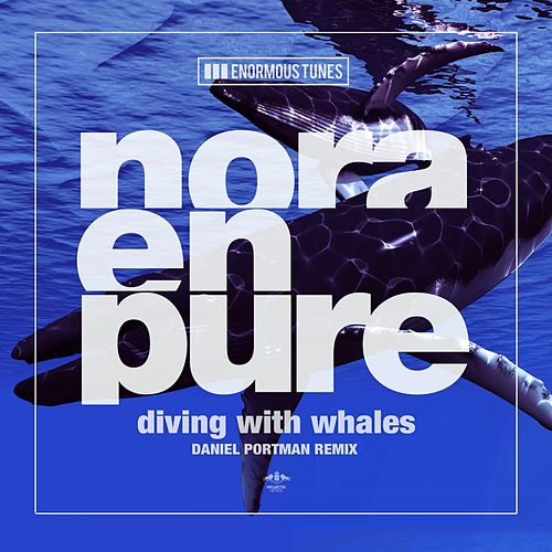 Play & Download Diving with Whales (Daniel Portman Remixes) by Nora En Pure | Napster
