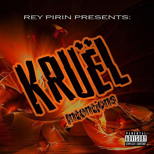 Play & Download Kruel Intention by Rey Pirin | Napster